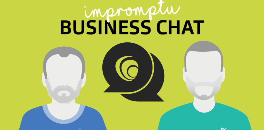 Impromptu Business Chat podcast – August highlights